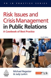 Risk Issues and Crisis Management in Public Relations: A Casebook of Best Practice ebook by Regester, Michael