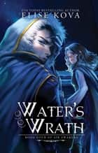 Water's Wrath (Air Awakens Series Book 4) ebook by Elise Kova