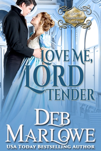Love Me, Lord Tender ebook by Deb Marlowe