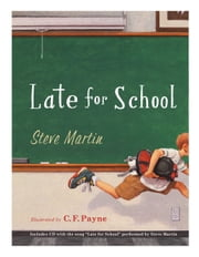 Late for School ebook by Steve Martin,C. F. Payne