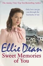 Sweet Memories of You - Cliffehaven 10 eBook by Ellie Dean