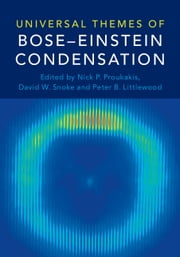 Universal Themes of Bose-Einstein Condensation ebook by Nick P. Proukakis, David W. Snoke, Peter B. Littlewood
