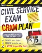 CliffsNotes Civil Service Exam Cram Plan ebook by Northeast Editing, Inc.