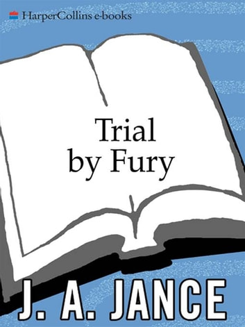 Trial By Fury ebook by J. A Jance