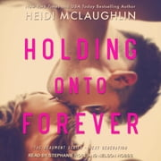 Holding Onto Forever audiobook by Heidi McLaughlin
