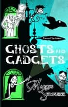 Raven Mysteries: Ghosts and Gadgets - Book 2 ebook by Marcus Sedgwick, Pete Williamson