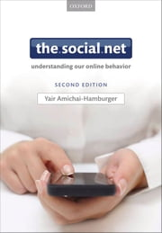 The Social Net: Understanding our online behavior ebook by Yair Amichai-Hamburger