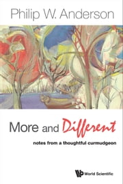 More and Different - Notes from a Thoughtful Curmudgeon ebook by Philip W Anderson