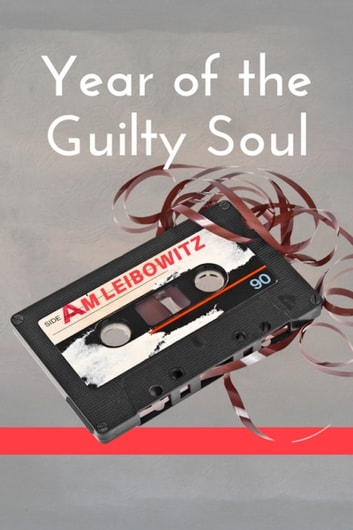 Year of the Guilty Soul ebook by A. M. Leibowitz