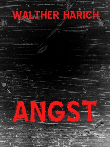 Angst eBook by Walther Harich