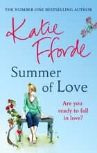 Summer of Love - Are you ready to fall in love? ebook by