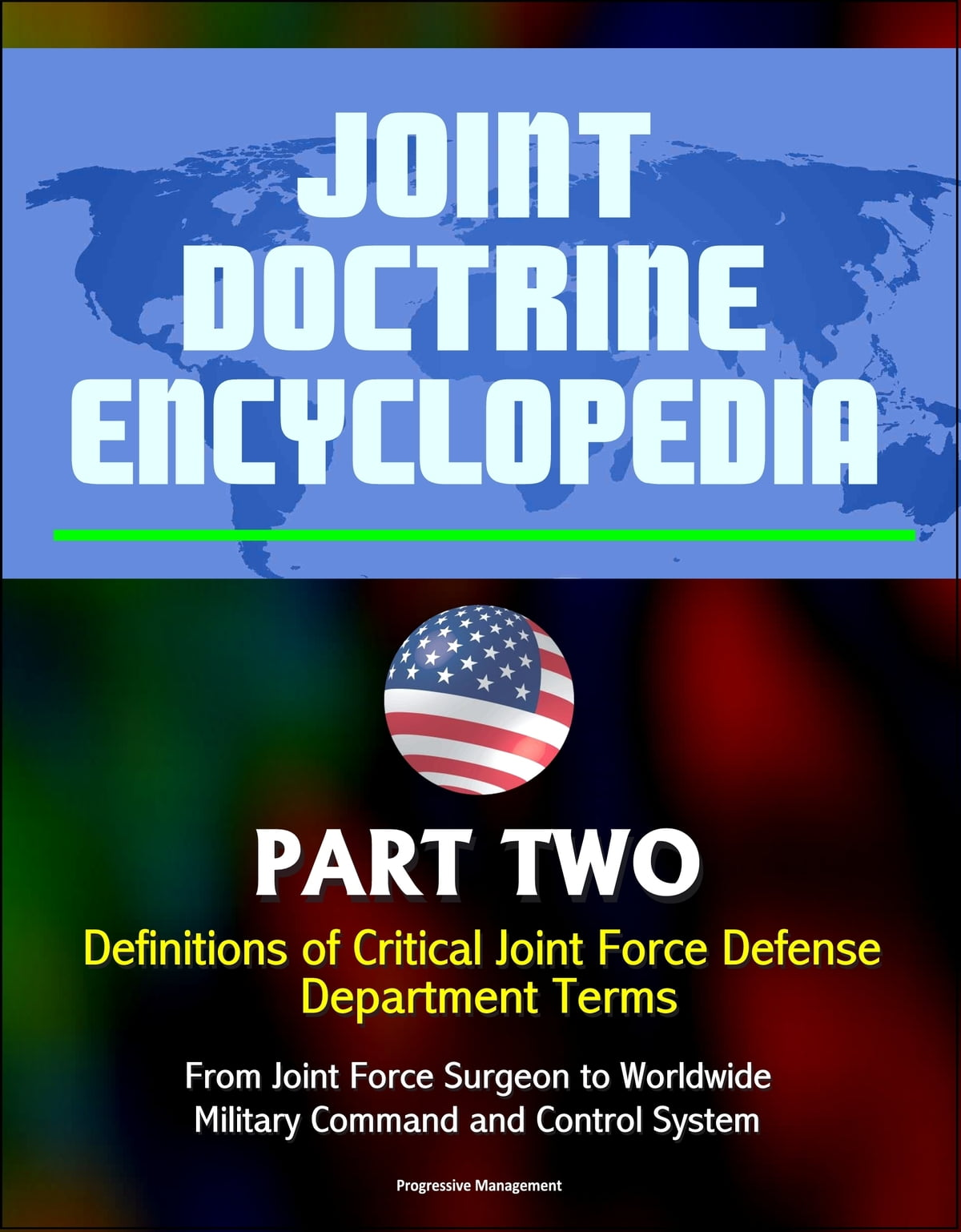 Joint Doctrine Encyclopedia Part Two Definitions Of Critical Traffic Control Systems Handbook Chapter 3 Concepts Urban Force Defense Department Terms From Surgeon To Worldwide Military Command And System Ebook