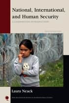 National, International, and Human Security - A Comparative Introduction ebook by Laura Neack
