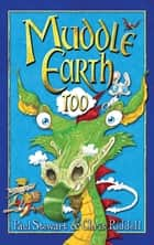 Muddle Earth Too ebook by Paul Stewart, Chris Riddell