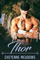 Thor ebook by Cheyenne Meadows