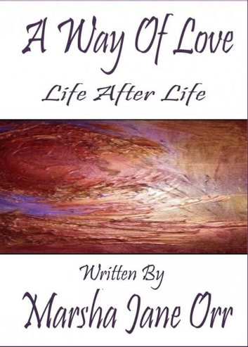 Life After Life, Another Glimpse at Grief, 'Til Death: Never--Do US Part, a true tale of initiation ebook by Marsha Jane Orr