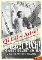 Qi lái!: Arise! ebook by Walter Freudmann