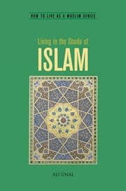 Living in the Shade of Islam ebook by Ali Ünal