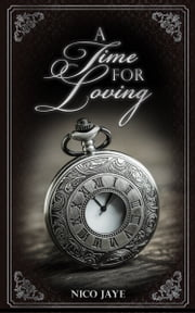 A Time for Loving ebook by Nico Jaye