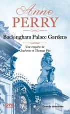 Buckingham Palace Gardens ebook by Luc BARANGER, Anne PERRY