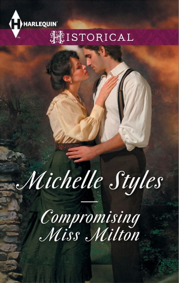 Compromising Miss Milton (Mills & Boon Historical) ebook by Michelle Styles