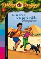 La Cabane Magique, Tome 3 - Le secret de la pyramide ebook by Mary Pope Osborne, Philippe Masson