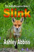 Slink ebook by Ashley Abbiss