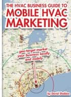 The HVAC Business Guide to Mobile HVAC Marketing ebook by Greg Sheldon