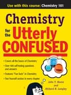 Chemistry for the Utterly Confused ebook by John Moore,Richard H. Langley