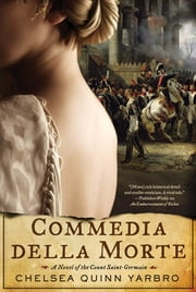 Commedia della Morte - A Novel of the Count Saint-Germain ebook by Chelsea Quinn Yarbro