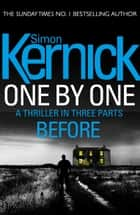 One By One: Before - (Part One) ebook by Simon Kernick