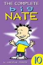 The Complete Big Nate: #10 ebook by Lincoln Peirce