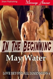 In the Beginning ebook by May Water