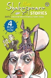 More Shakespeare Stories ebook by Andrew Matthews,Tony Ross