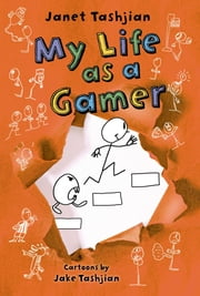 My Life as a Gamer ebook by Janet Tashjian,Jake Tashjian