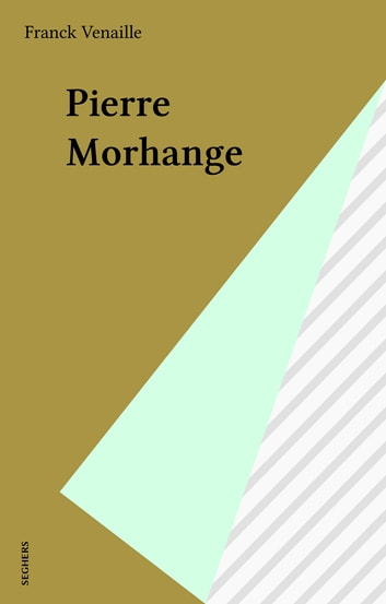 Pierre Morhange ebook by Franck Venaille