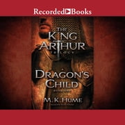 The King Arthur Trilogy Book One - Dragon's Child audiobook by M.K. Hume