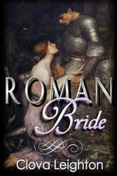 Roman Bride ebook by Clova Leighton