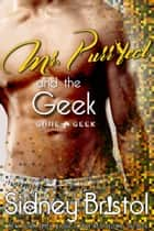 Mr. Purr-fect and the Geek eBook by Sidney Bristol