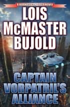 Captain Vorpatril's Alliance ebook by Lois McMaster Bujold