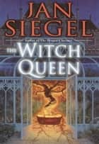 The Witch Queen ebook by Jan Siegel
