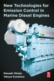 New Technologies for Emission Control in Marine Diesel Engines ebook by Masaaki Okubo, Takuya Kuwahara