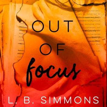 Out of Focus audiobook by L. B. Simmons