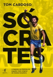 Sócrates ebook by Tom  Cardoso
