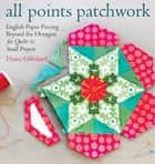 All Points Patchwork ebook by Diane Gilleland