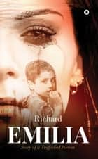 Emilia - Story of a Trafficked Poetess ebook by Richard