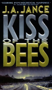 Kiss of the Bees ebook by J. A. Jance