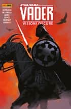 Darth Vader (2017) 5 - Visioni oscure ebook by AA. VV.