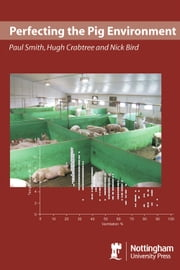 Perfecting the Pig Environment ebook by Paul Smith,Hugh Crabtree,Nick Bird