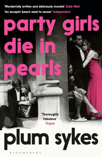 Party Girls Die in Pearls ebook by Plum Sykes